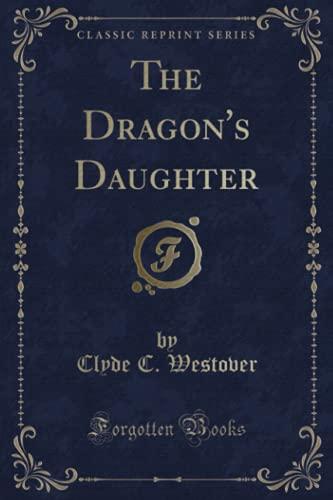 9781331815365: The Dragon's Daughter (Classic Reprint)