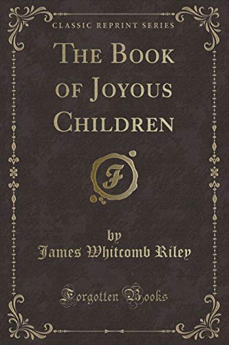 9781331816645: The Book of Joyous Children (Classic Reprint)
