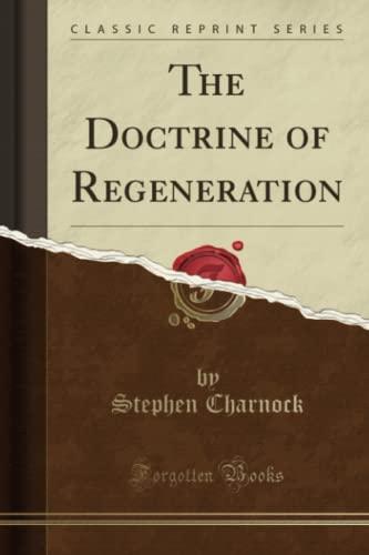 9781331817536: The Doctrine of Regeneration (Classic Reprint)