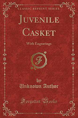 Juvenile Casket: With Engravings (Classic Reprint) (Paperback): Unknown Author