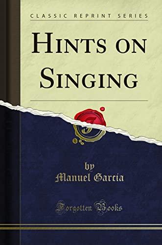 9781331821991: Hints on Singing (Classic Reprint)
