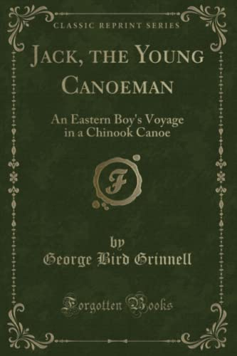 9781331828860: Jack, the Young Canoeman: An Eastern Boy's Voyage in a Chinook Canoe (Classic Reprint)