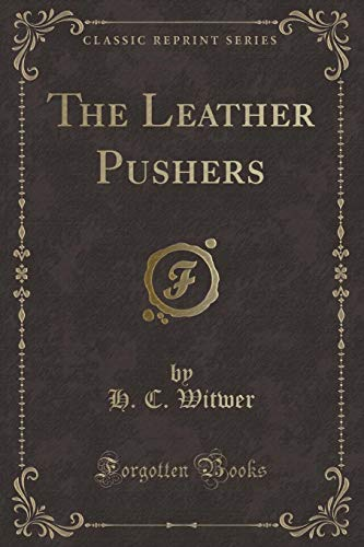 9781331835561: The Leather Pushers (Classic Reprint)