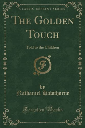 9781331838012: The Golden Touch: Told to the Children (Classic Reprint)