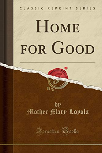 9781331839781: Home for Good (Classic Reprint)
