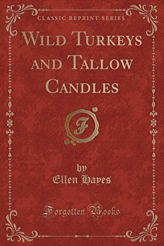 9781331842071: Wild Turkeys and Tallow Candles (Classic Reprint)