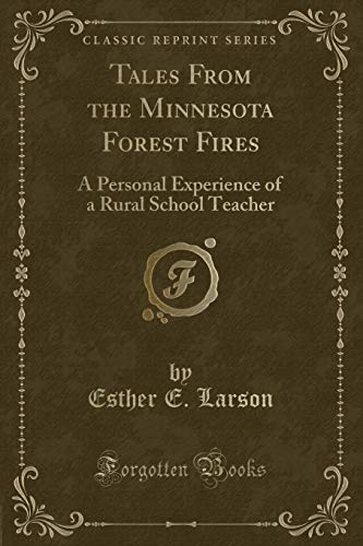 9781331842439: Tales From the Minnesota Forest Fires: A Personal Experience of a Rural School Teacher (Classic Reprint)