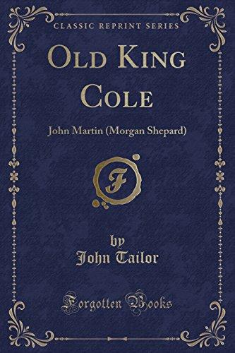 9781331842767: Old King Cole: John Martin (Morgan Shepard) (Classic Reprint)