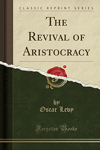 9781331846048: The Revival of Aristocracy (Classic Reprint)