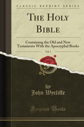 9781331857112: The Holy Bible, Vol. 1: Containing the Old and New Testaments With the Apocryphal Books (Classic Reprint)