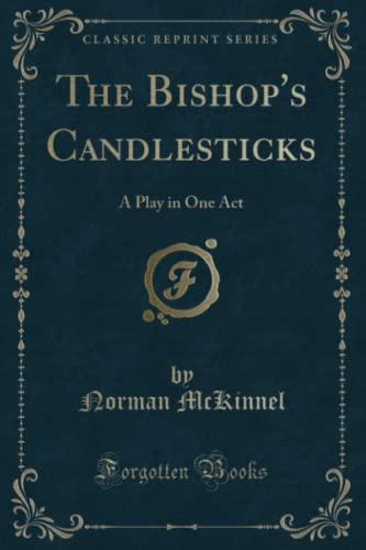 9781331868811: The Bishop's Candlesticks: A Play in One Act (Classic Reprint)