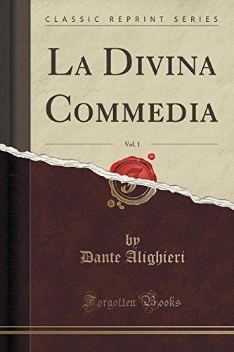 La Divina Commedia, Vol. 1 (Classic Reprint): Dante Alighieri