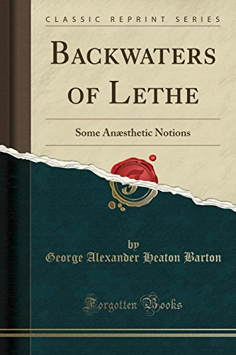 9781331886259: Backwaters of Lethe: Some Anæsthetic Notions (Classic Reprint)
