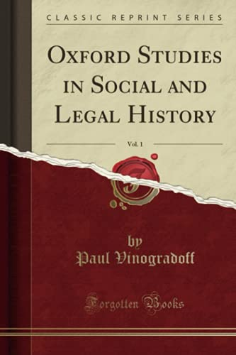 9781331893813: Oxford Studies in Social and Legal History, Vol. 1 (Classic Reprint)