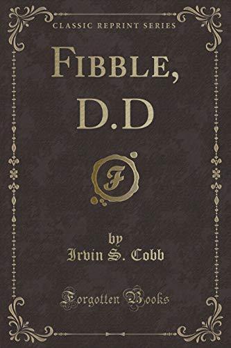 9781331897118: Fibble, D.D (Classic Reprint)