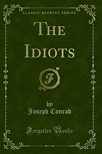 9781331901426: The Idiots (Classic Reprint) (French Edition)
