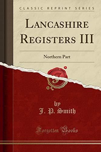 9781331904298: Lancashire Registers III: Northern Part (Classic Reprint)