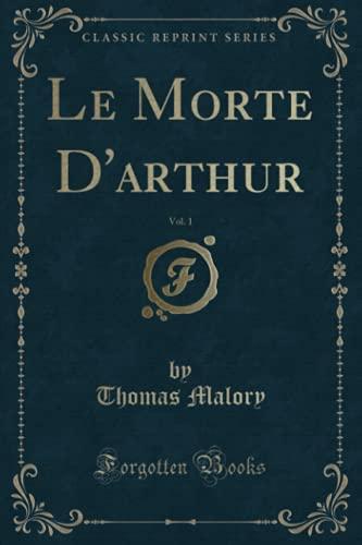 9781331904748: Le Morte D'arthur, Vol. 1 (Classic Reprint)