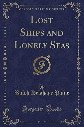 9781331906247: Lost Ships and Lonely Seas (Classic Reprint)