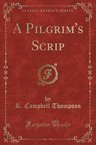 9781331914044: A Pilgrim's Scrip (Classic Reprint)