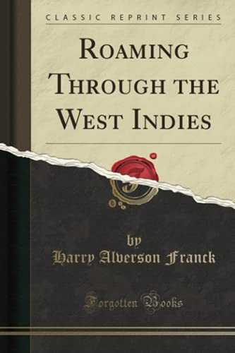 9781331918684: Roaming Through the West Indies (Classic Reprint)