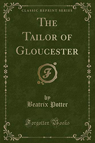 9781331923275: The Tailor of Gloucester (Classic Reprint)