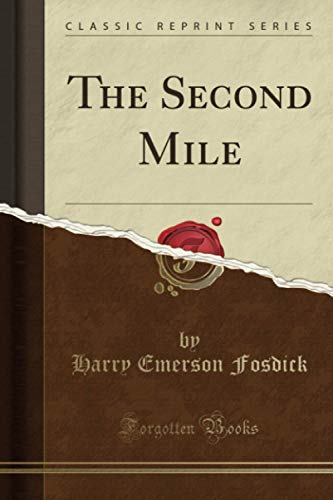 9781331924432: The Second Mile (Classic Reprint)