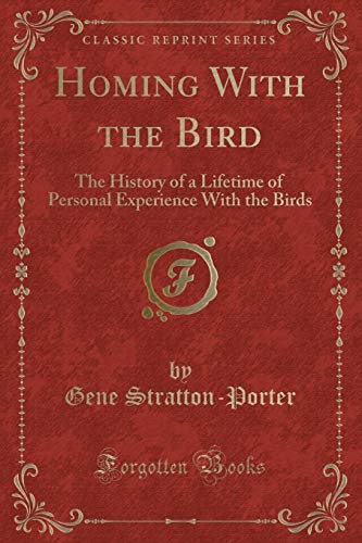 Homing with the Bird: The History of: Gene Stratton-Porter