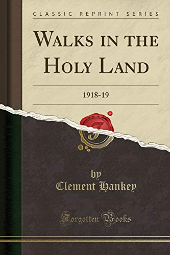 9781331931546: Walks in the Holy Land: 1918-19 (Classic Reprint)