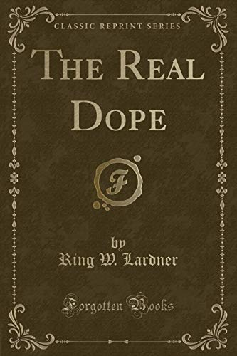 9781331938194: The Real Dope (Classic Reprint)