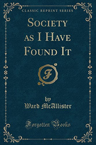9781331958369: Society as I Have Found It (Classic Reprint)