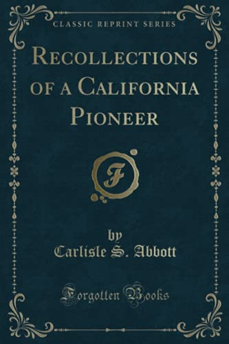 9781331966098: Recollections of a California Pioneer (Classic Reprint)