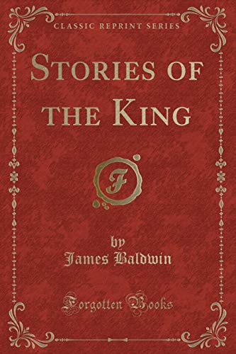 9781331967354: Stories of the King (Classic Reprint)