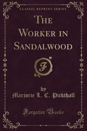 9781331967880: The Worker in Sandalwood (Classic Reprint)