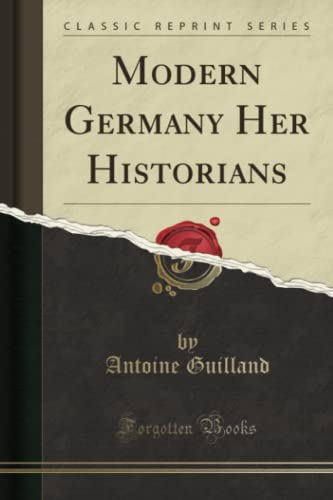 9781331983651: Modern Germany Her Historians (Classic Reprint)