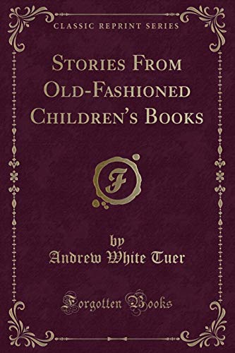 9781331986874: Stories From Old-Fashioned Children's Books (Classic Reprint)