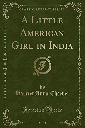 9781331989547: A Little American Girl in India (Classic Reprint)