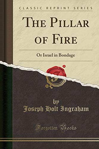 9781331990338: The Pillar of Fire: Or Israel in Bondage (Classic Reprint)