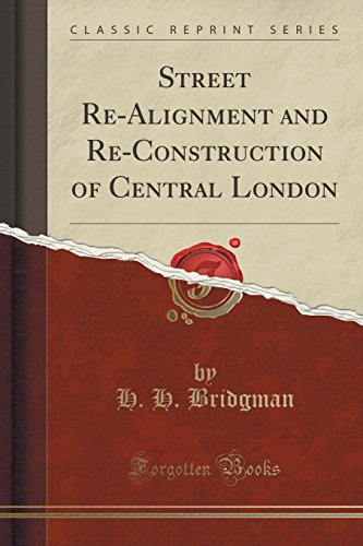 9781331991939: Street Re-Alignment and Re-Construction of Central London (Classic Reprint)