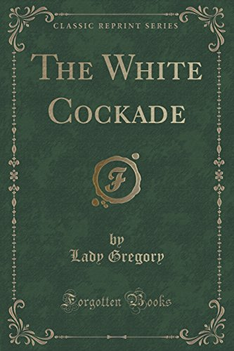 9781331991953: The White Cockade (Classic Reprint)