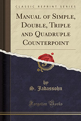 9781331995173: Manual of Simple, Double, Triple and Quadruple Counterpoint (Classic Reprint)
