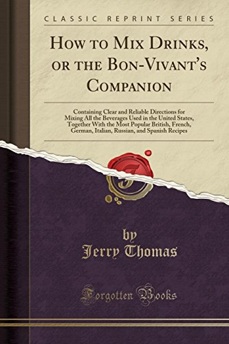 How to Mix Drinks, or the Bon-Vivant's: Thomas, Jerry