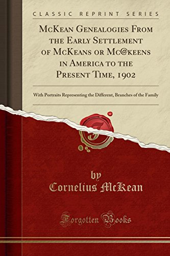 McKean Genealogies from the Early Settlement of: Cornelius McKean