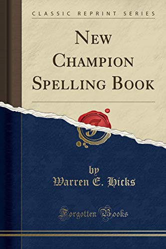 9781332024131: New Champion Spelling Book (Classic Reprint)