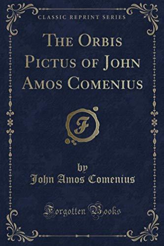 9781332026029: The Orbis Pictus of John Amos Comenius (Classic Reprint)