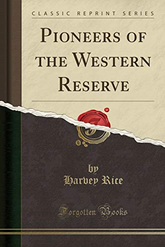 9781332027569: Pioneers of the Western Reserve (Classic Reprint)
