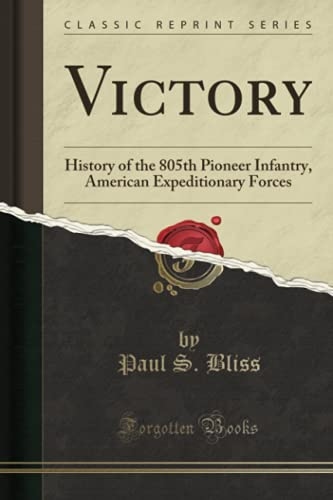 9781332037643: Victory: History of the 805th Pioneer Infantry, American Expeditionary Forces (Classic Reprint)