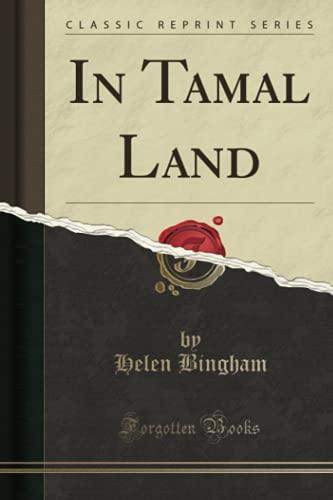 9781332043279: In Tamal Land (Classic Reprint)
