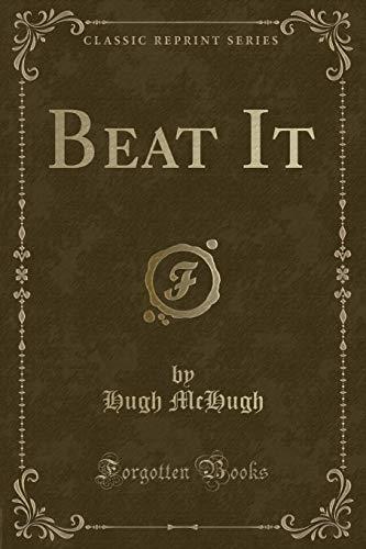 9781332049929: Beat It (Classic Reprint)