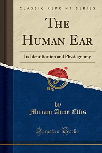 9781332056682: The Human Ear: Its Identification and Physiognomy (Classic Reprint)